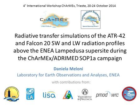 Radiative transfer simulations of the ATR-42 and Falcon 20 SW and LW radiation profiles above the ENEA Lampedusa supersite during the ChArMEx/ADRIMED SOP1a.