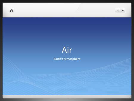 Air Earth's Atmosphere.