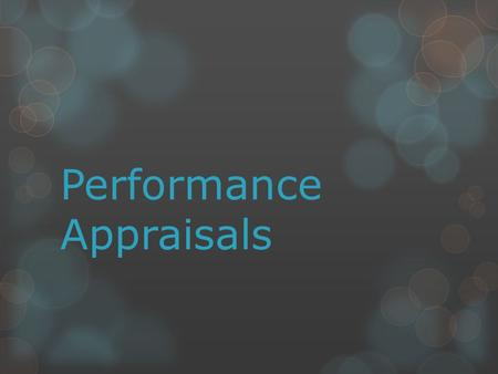 conducting performance appraisals Conducting a successful performance appraisal means letting the employee know your feelings on her performance, and then allowing an interactive discussion on the.