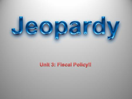 Unit 3: Fiscal Policy!! Created by Educational Technology Network. www.edtechnetwork.com 2009.