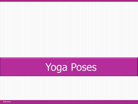 Yoga Poses Reference. BeginnerChallenge -Try bending your knees, coming up onto the balls of your feet, bringing the belly to rest on the thighs, then.