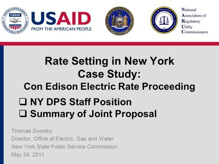 Rate Setting in New York Case Study: Con Edison Electric Rate Proceeding Thomas Dvorsky Director, Office of Electric, Gas and Water New York State Public.