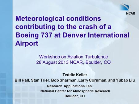 Workshop on Aviation Turbulence 28 August 2013 NCAR, Boulder, CO