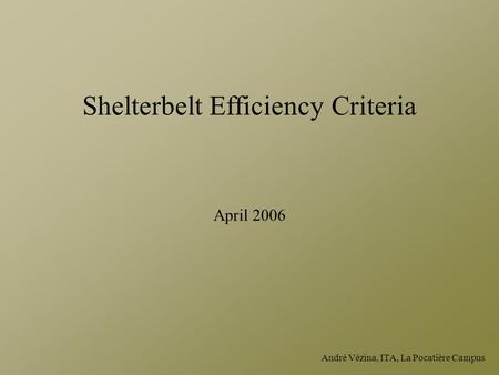André Vézina, ITA, La Pocatière Campus Shelterbelt Efficiency Criteria April 2006.