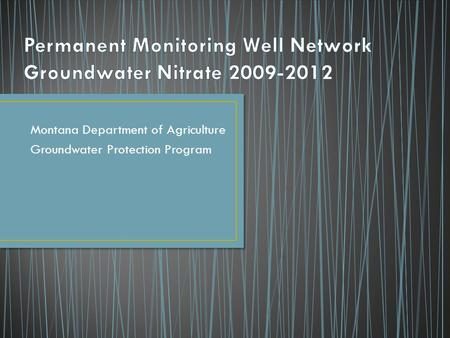 Montana Department of Agriculture Groundwater Protection Program.