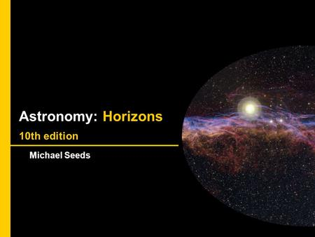 The Sky Astronomy: Horizons 10th edition Michael Seeds.