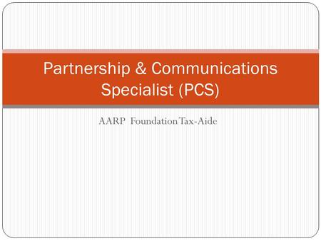 AARP Foundation Tax-Aide Partnership & Communications Specialist (PCS)