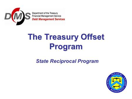The Treasury Offset Program State Reciprocal Program.