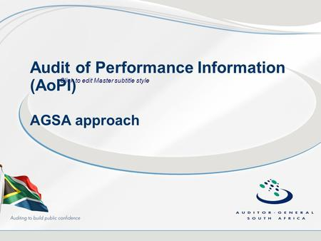 Click to edit Master subtitle style Audit of Performance Information (AoPI) AGSA approach.