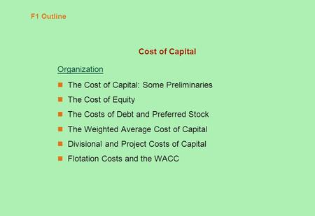 The Cost of Capital: Some Preliminaries The Cost of Equity