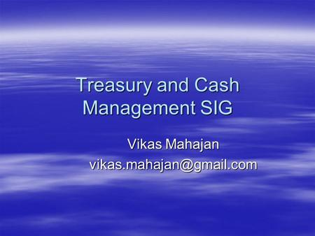 Treasury and Cash Management SIG
