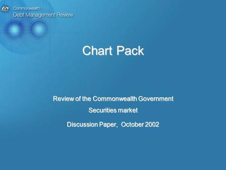 Chart Pack Review of the Commonwealth Government Securities market Discussion Paper, October 2002.
