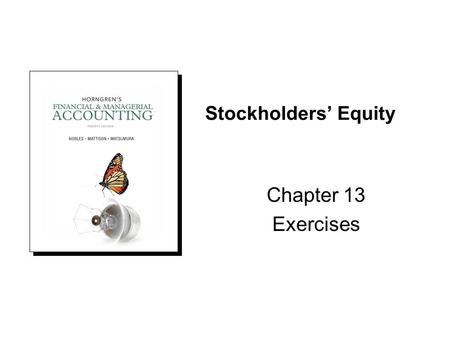 Stockholders' Equity Chapter 13 Exercises.
