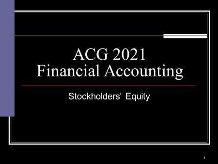 1 Stockholders' Equity ACG 2021 Financial Accounting.