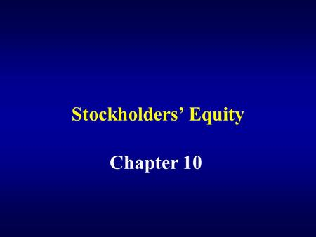 Stockholders' Equity Chapter 10.