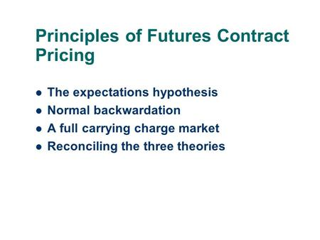 Principles of Futures Contract Pricing