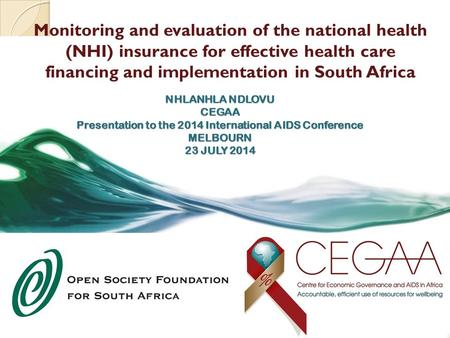 Monitoring and evaluation of the national health (NHI) insurance for effective health care financing and implementation in South Africa NHLANHLA NDLOVU.