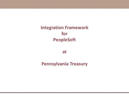 Integration Framework Pennsylvania Treasury