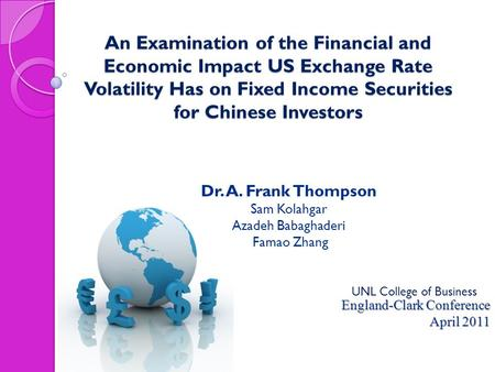 An Examination of the Financial and Economic Impact US Exchange Rate Volatility Has on Fixed Income Securities for Chinese Investors England-Clark Conference.
