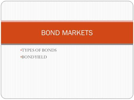 TYPES OF BONDS BOND YIELD