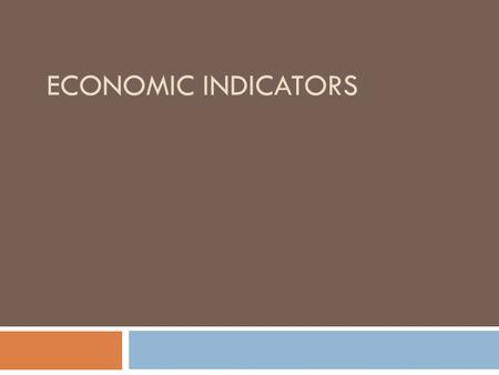 ECONOMIC INDICATORS. Real GDP Growth Gross Domestic Product (GDP) measures the dollar value of all goods and services produced in the U.S. economy in.