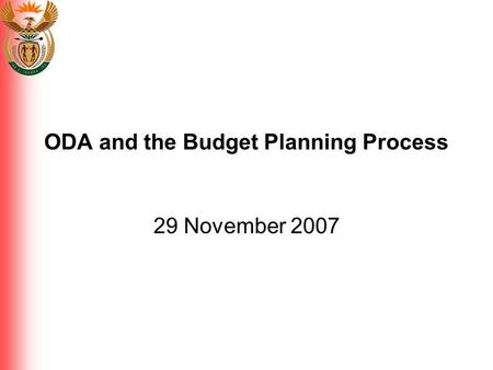 ODA and the Budget Planning Process 29 November 2007.
