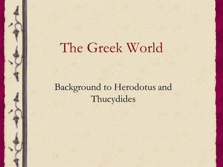 Background to Herodotus and Thucydides