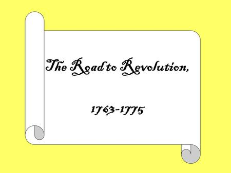 "The Road to Revolution, 1763-1775. How did the various English colonists come to see themselves as ""Americans""?"