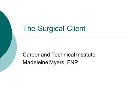 Career and Technical Institute Madeleine Myers, FNP