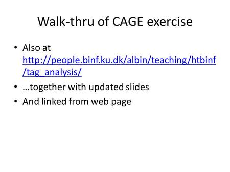 Walk-thru of CAGE exercise Also at  /tag_analysis/  /tag_analysis/