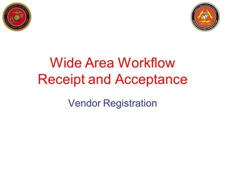 Wide Area Workflow Receipt and Acceptance Vendor Registration.