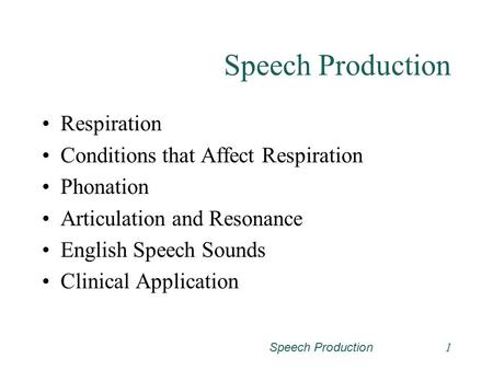 Speech Production Respiration Conditions that Affect Respiration
