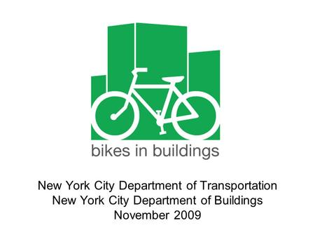 New York City Department of Transportation New York City Department of Buildings November 2009.
