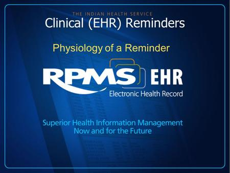 Clinical (EHR) Reminders Physiology of a Reminder.