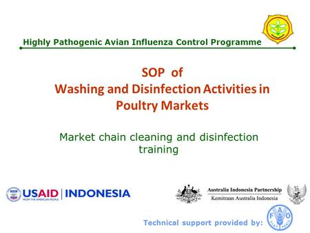 Technical support provided by: Highly Pathogenic Avian Influenza Control Programme SOP of Washing and Disinfection Activities in Poultry Markets Market.