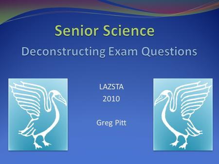 LAZSTA 2010 Greg Pitt LAZSTA 2010 Greg Pitt. Assess the impact of advances in understanding how the body works and the properties of materials on the.