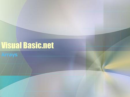 Visual Basic.net Arrays. Single Dimension Array An array is a series of individual variables, all referenced by the same name Sometimes arrays are referred.