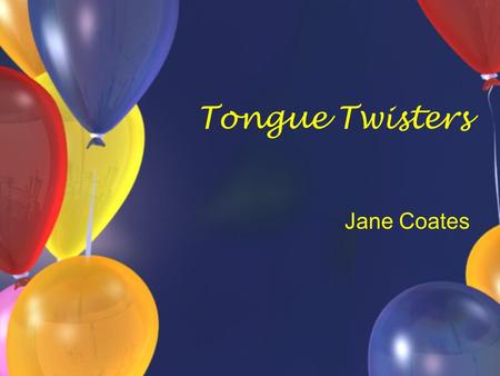 Tongue Twisters Jane Coates.