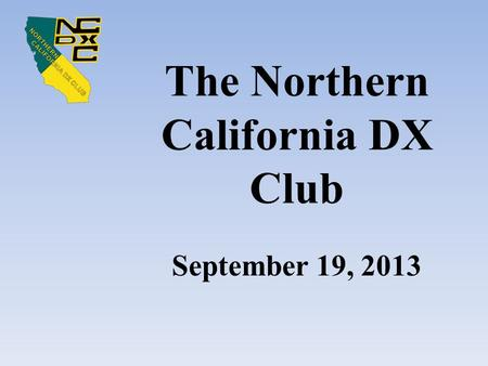 The Northern California DX Club September 19, 2013.