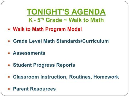TONIGHT'S AGENDA K - 5th Grade ~ Walk to Math