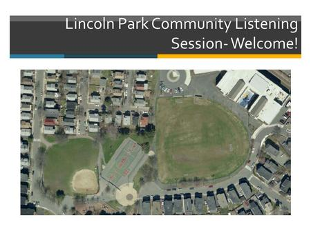 Lincoln Park Community Listening Session- Welcome!