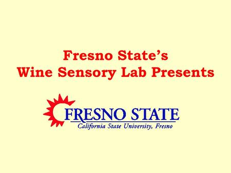 Fresno State's Wine Sensory Lab Presents. WINE AROMA REFERENCE STANDARDS.