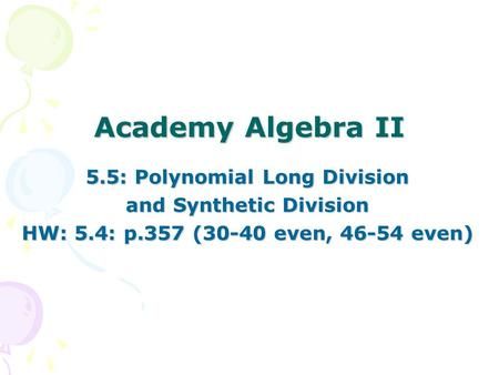 5.5: Polynomial Long Division and Synthetic Division