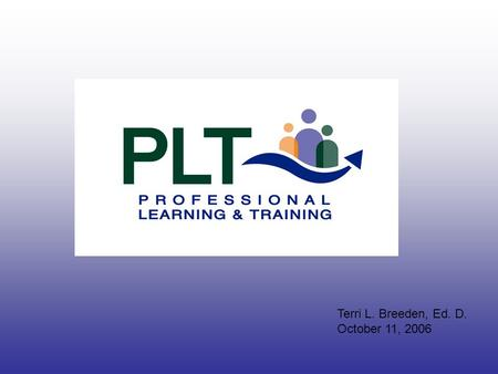 Terri L. Breeden, Ed. D. October 11, 2006. My charge tonight: 1. Explore the issue of training for both special education and general education teachers.