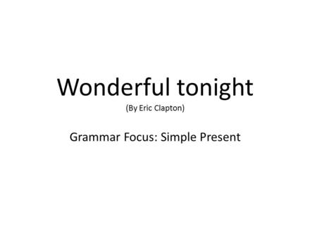 Grammar Focus: Simple Present