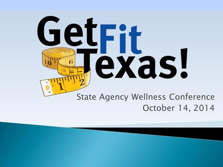 State Agency Wellness Conference October 14, 2014.