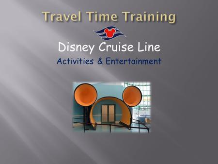 Disney Cruise Line Activities & Entertainment. Each ship has entertainment spots of different names, but most have:  Dance Clubs  Sports Bars  Casual.