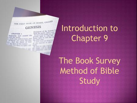 Introduction to Chapter 9 The Book Survey Method of Bible Study.