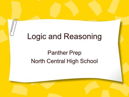 Logic and Reasoning Panther Prep North Central High School.
