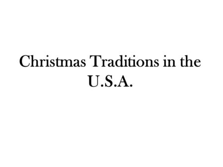 Christmas Traditions in the U.S.A.. Christmas Tree.